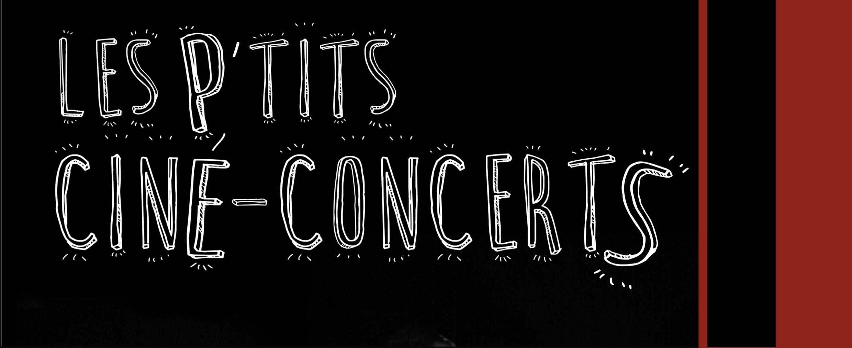 Les P'tits Ciné-Concerts